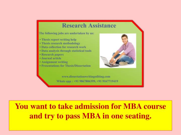 You want to take admission for mba course and try to pass mba in one seating