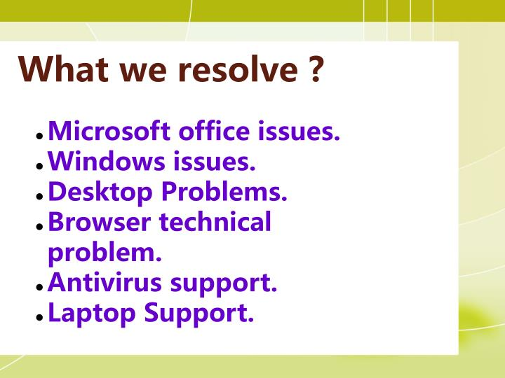 What we resolve ?