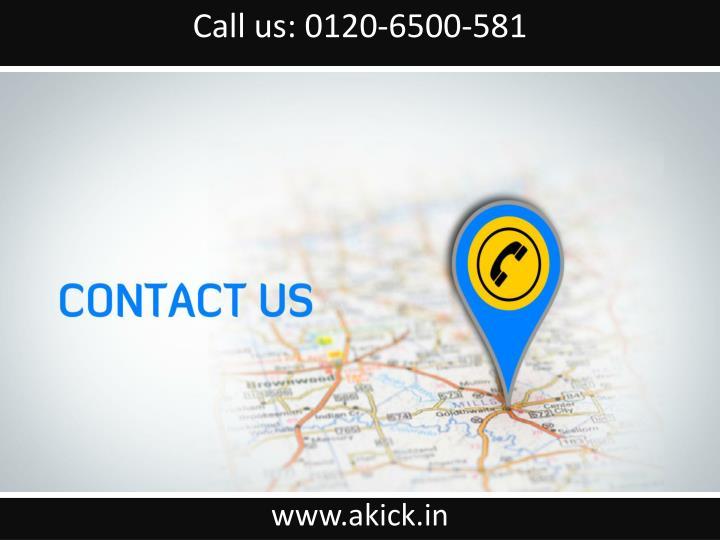 Call us: 0120-6500-581