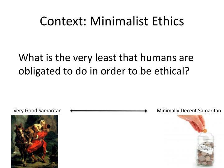Context: Minimalist Ethics