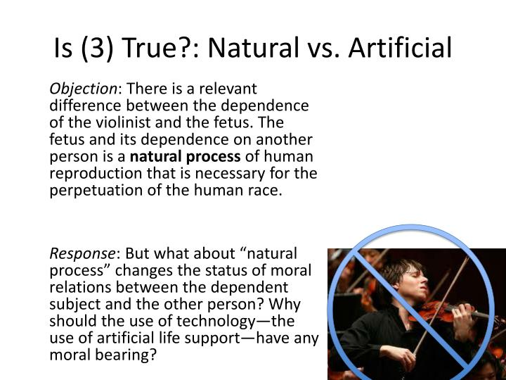 Is (3) True?: Natural vs. Artificial