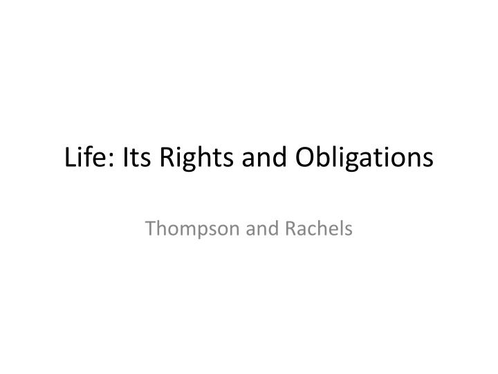 Life: Its Rights and Obligations