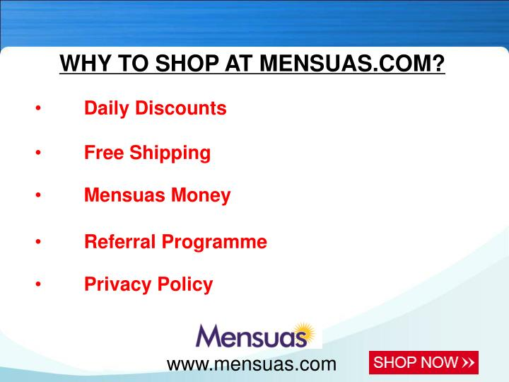 WHY TO SHOP AT MENSUAS.COM?