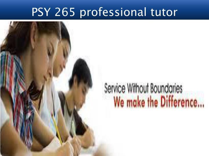 PSY 265 professional tutor