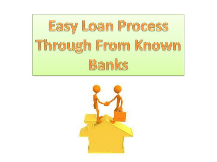 Easy Loan Process Through From Known Banks