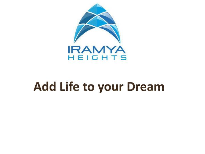 Add Life to your Dream