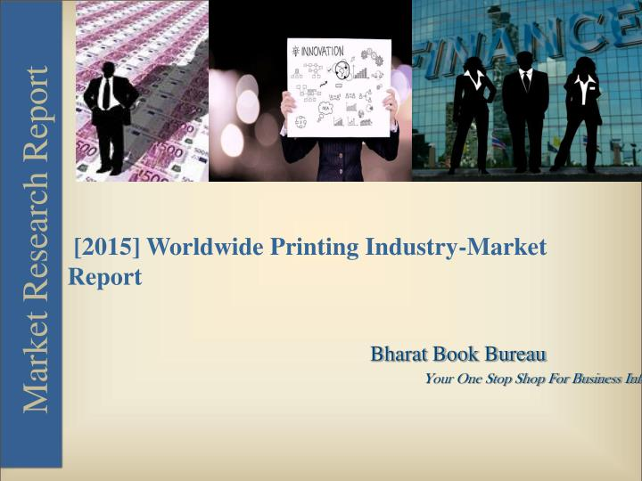 [2015] Worldwide Printing Industry-Market            Report