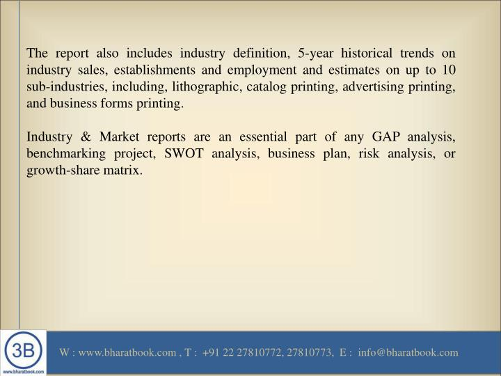 The report also includes industry definition, 5-year historical trends on industry sales, establishm...