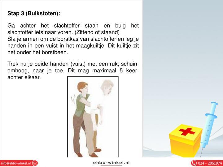 Stap 3 (Buikstoten):