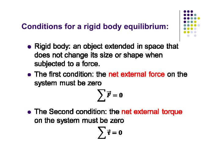 Conditions for a rigid body equilibrium: