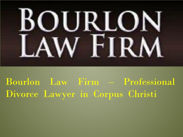 Bourlon law firm professional divorce lawyer in corpus christi