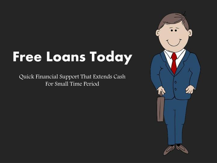 Free Loans Today