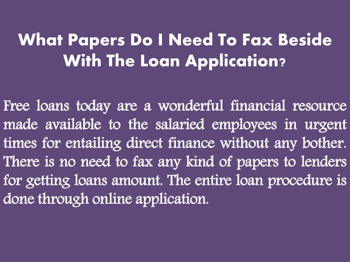 What Papers Do I Need To Fax Beside With The Loan Application?