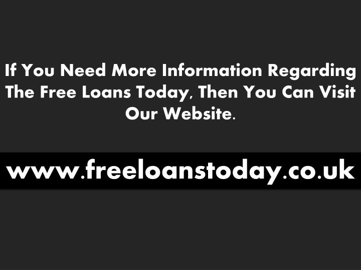 If You Need More Information Regarding The Free Loans Today, Then You Can Visit Our Website.