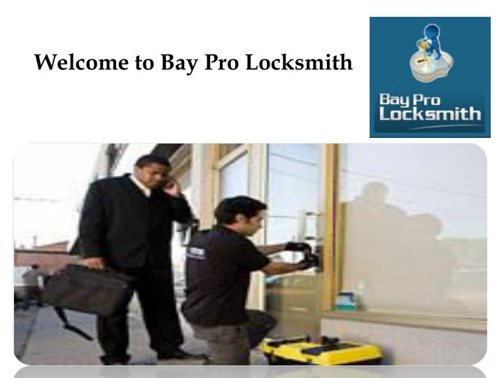 Welcome to Bay Pro Locksmith