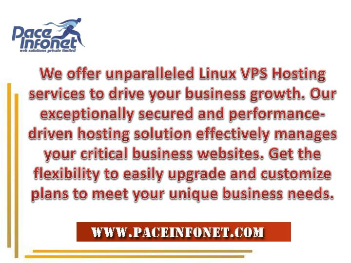 We offer unparalleled Linux VPS Hosting services to drive your business growth. Our exceptionally secured and performance-driven hosting solution effectively manages your critical business websites. Get the flexibility to easily upgrade and customize plans to meet your unique business needs.