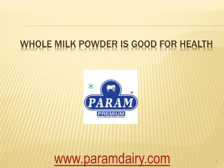whole milk powder is good for health