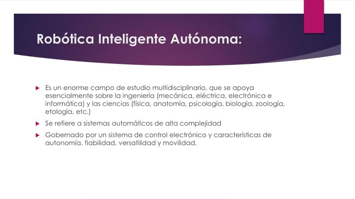 Robótica Inteligente Autónoma:
