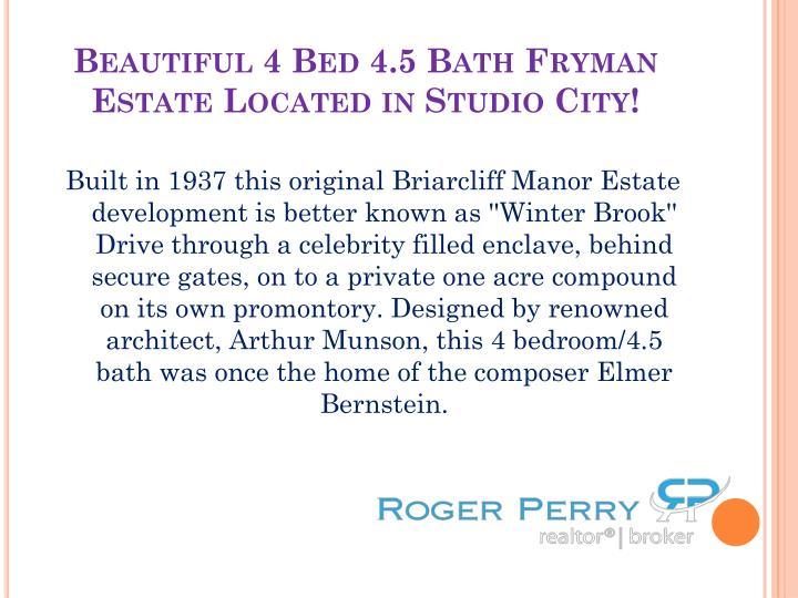 Beautiful 4 Bed 4.5 Bath