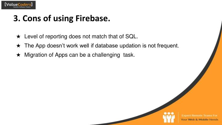 3. Cons of using Firebase.