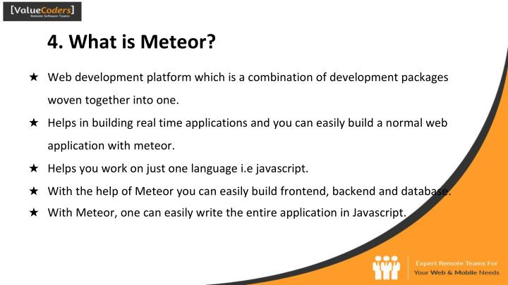 4. What is Meteor?