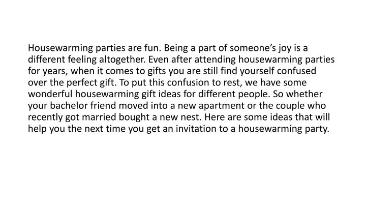 Housewarming parties are fun. Being a part of someone's joy is a different feeling altogether. Eve...
