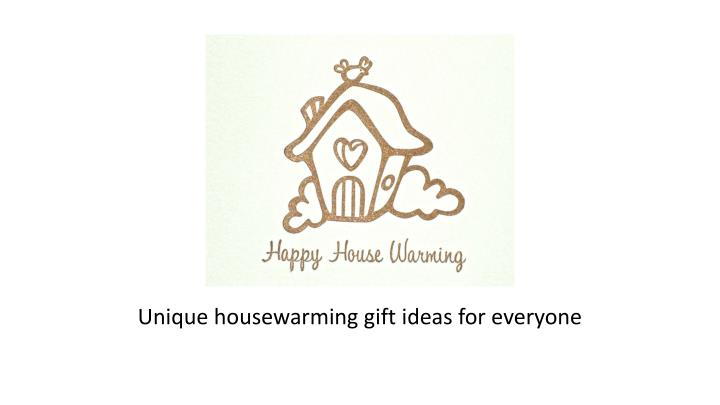 Unique housewarming gift ideas for everyone