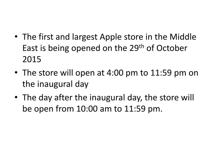 The first and largest Apple store in the Middle East is being opened on the 29