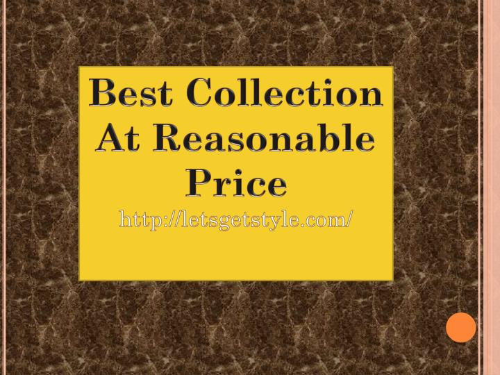 Best Collection At Reasonable Price