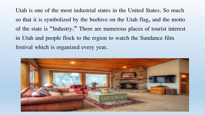 Utah is one of the most industrial states in the United States. So much so that it is symbolized by ...