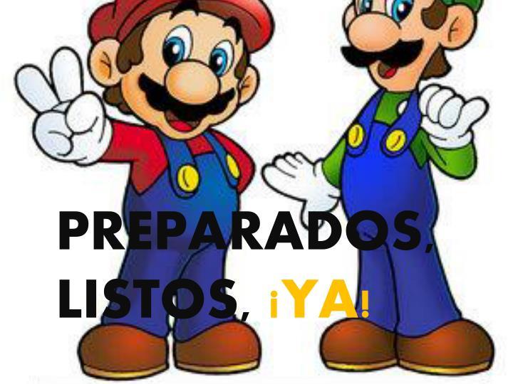 PREPARADOS, LISTOS,