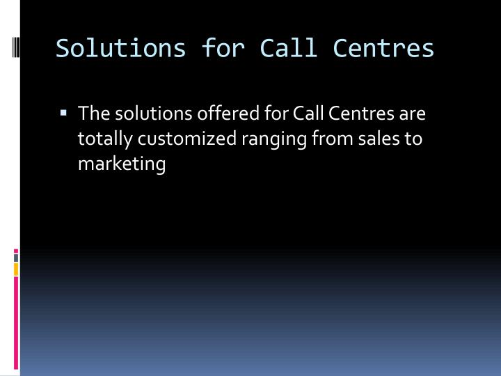 Solutions for Call Centres