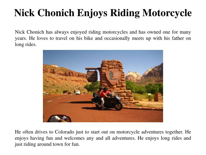 Nick Chonich Enjoys Riding Motorcycle
