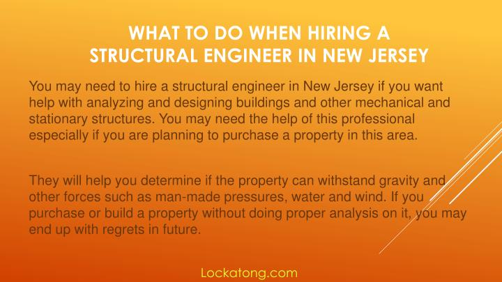 You may need to hire a structural engineer in New Jersey if you want help with analyzing and designing buildings and other mechanical and stationary structures. You may need the help of this professional especially if you are planning to purchase a property in this area.