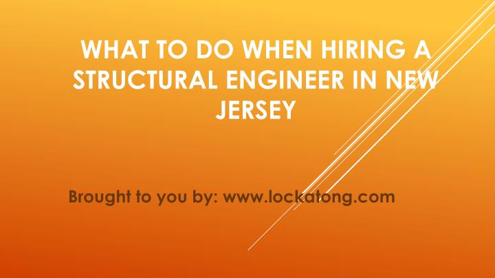 What To Do When Hiring A Structural Engineer In New Jersey