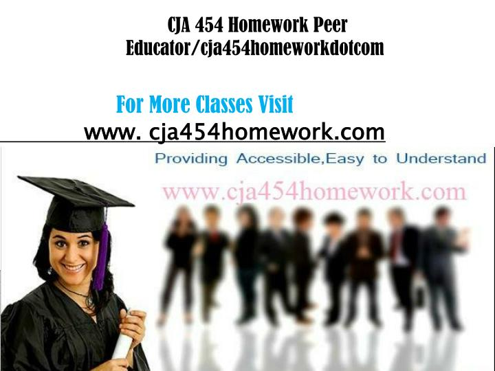 Cja 454 homework peer educator cja454homeworkdotcom