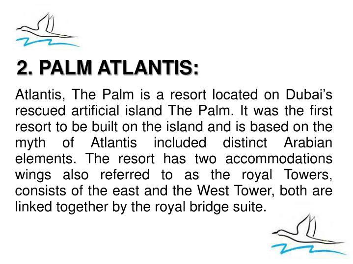 2. PALM ATLANTIS: