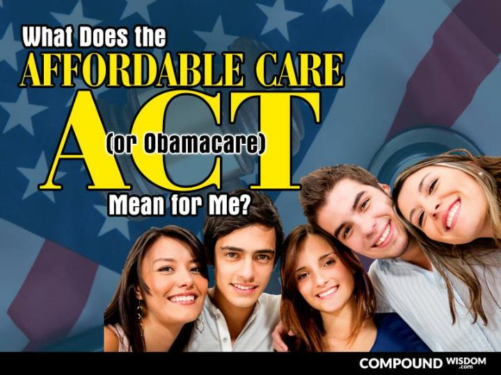 What does the affordable care act or obamacare mean for me