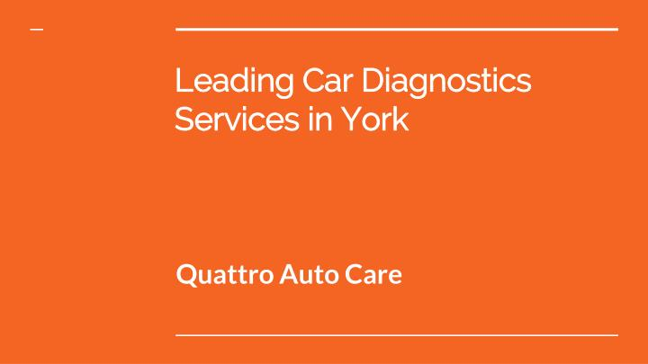 Leading car diagnostics services in york
