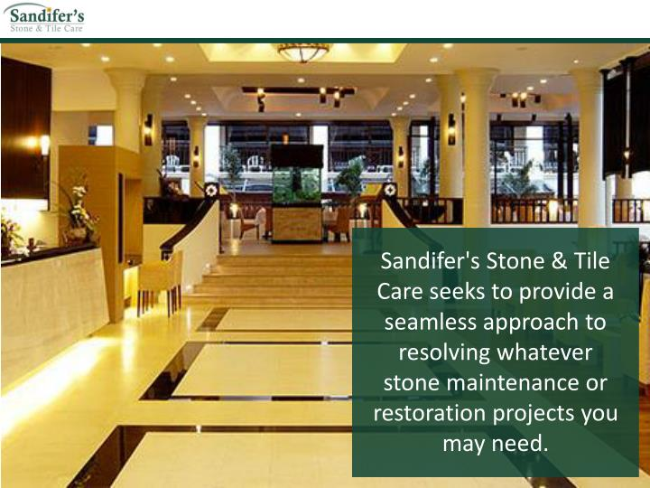 Sandifer's Stone & Tile Care seeks to provide a seamless approach to