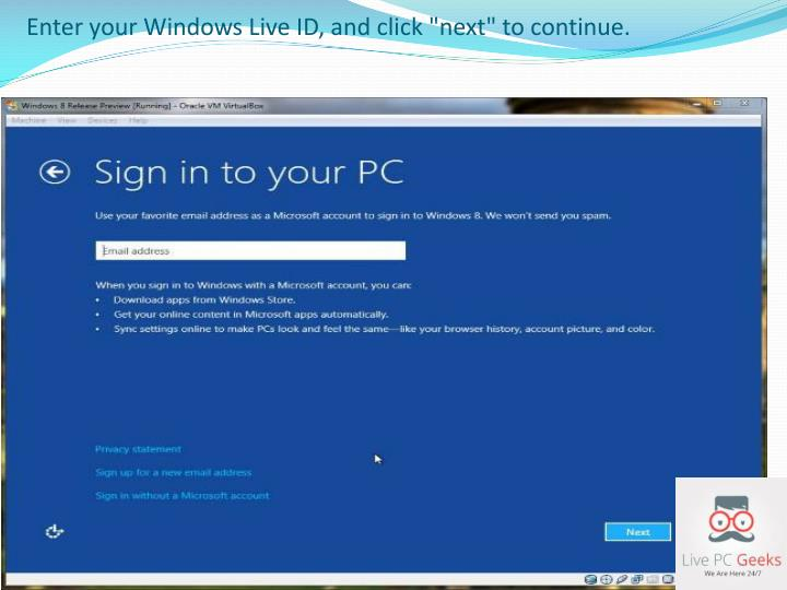 "Enter your Windows Live ID, and click ""next"" to continue."