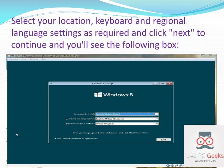 "Select your location, keyboard and regional language settings as required and click ""next"" to continue and you'll see the following box:"