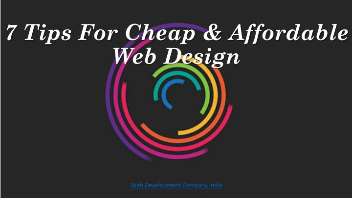 7 tips for cheap affordable web design