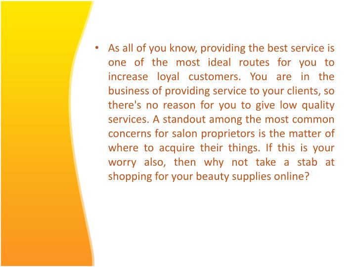 As all of you know, providing the best service is one of the most ideal routes for you to increase l...