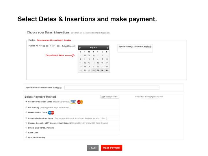 Select Dates & Insertions and make payment.