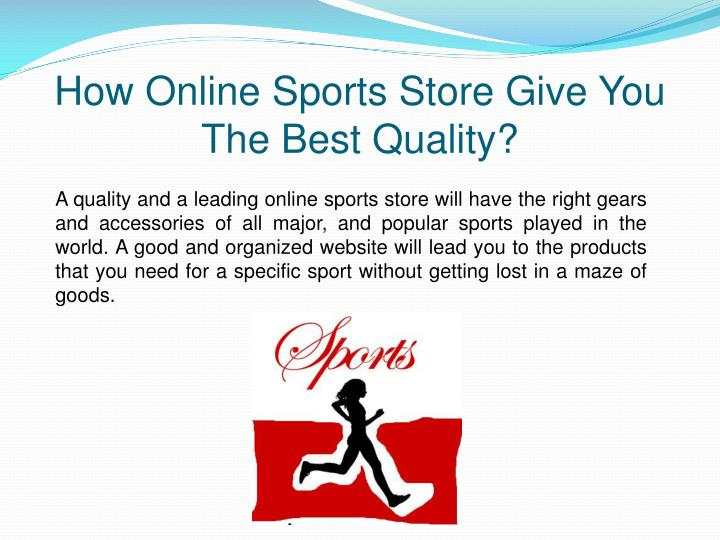 How Online Sports Store Give You The Best Quality?