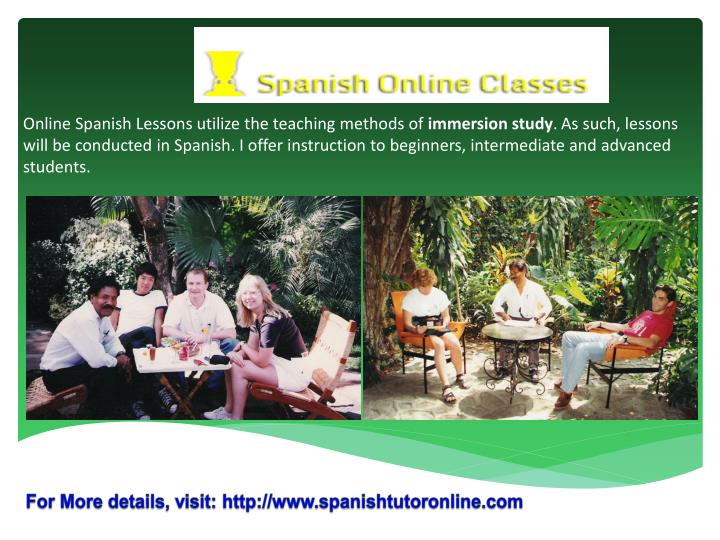 Online Spanish Lessons utilize the teaching methods of