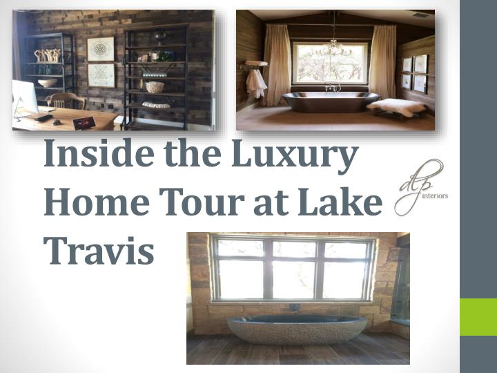 Inside the Luxury Home Tour at Lake