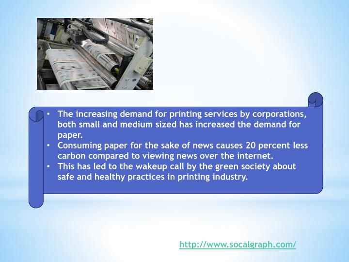 The increasing demand for printing services by corporations, both small and medium sized has increas...