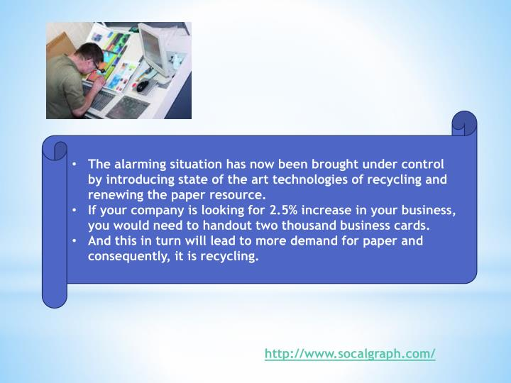 The alarming situation has now been brought under control by introducing state of the art technologies of recycling and renewing the paper resource.